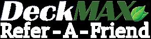 DeckMAX refer a friend